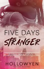 Five Days With A Stranger by hollowyen
