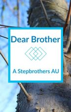Dear Brother: A Dear Evan Hansen x Be More Chill Stepbrothers AU by Gpuppylover7