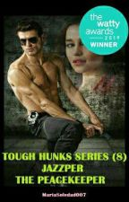 Tough Hunks Series (8) Jazzper : The Peacekeeper by MariaSoledad007