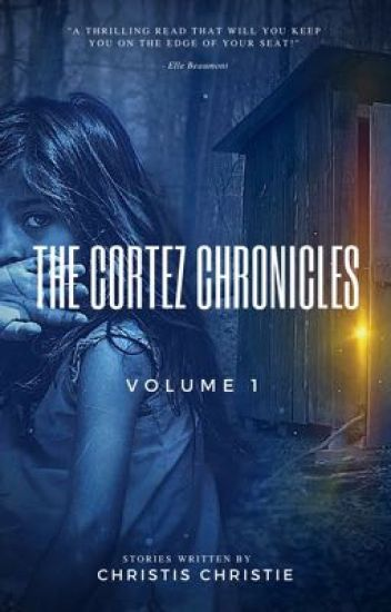 The Cortez Chronicles: Volume One