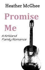 Promise Me  (Book One of the Kirkland Family) by hmmcghee