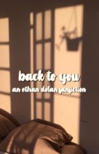 back to you - e.d { DISCONTINUED } by dolanethxn