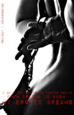 My Erotic Dreams (Watty Awards 2012) by relyea1
