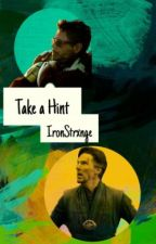 Take A Hint by IronStrxnge