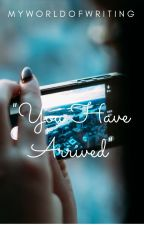 """Travel Brilliantly: """"You Have Arrived"""" by MyWorldOfWriting"""