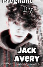 Pregnant by Jack Avery by Jacharyloves04