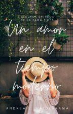 Un amor en tiempo moderno 2 [Sagatimes] [Completa] by andreav2018