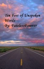 Ten Feet of Unspoken Words by --tempestuous