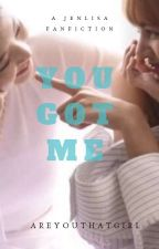 You Got Me (JenLisa) by areyouthatgirl