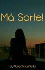 Má Sorte (Romance Lésbico) by ValentinaVilella