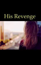His Revenge by m3l0dybooks