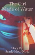 The Girl Made of Water (A TMNT fanfic) by ScarletMoonNinja