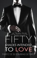 Fifty Shades Intended to Love [Primer Puesto concurso Fan Ficción] by justpain