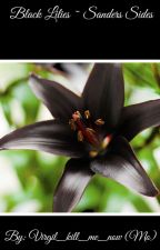 Black Lilies ~ Sanders Sides by Virgil_kill_me_now