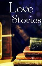 Love Stories by castle_girl