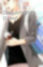 Descubriendote (Stony) by GamerXD1