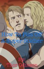 How to Piss Off A Super Soldier. By: Thor Odinson by GasMaskCigarettes