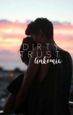 Dirty Trust by ankomia