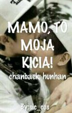 MASZ CHŁOPAKA?! 3: MAMO, TO MOJA KICIA! chanbaek; hunhan by sic_cus