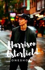 Harrison Osterfield Oneshots by hazhasmycoffee