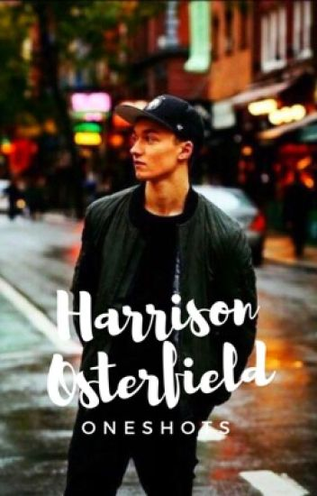 Harrison Osterfield Oneshots