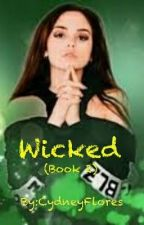 Wicked (Book 2) by CydneyFlores