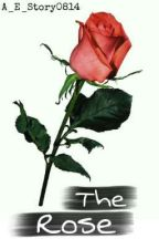 The Rose by A_E_Story0814