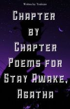 Chapter By Chapter Poems For Stay Awake, Agatha by XenoX_x