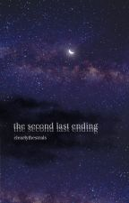 the second last ending by clearlythestrals