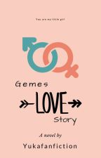 gemes LOVE story by YuKaFanFiction