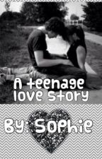 A teen love story by sophiesmith245