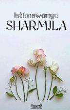 Istimewanya Sharmila ( ✔ ) by FiqAnNur