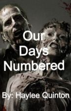 Our Days Numbered by globug809