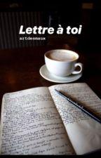 Lettre à toi by artdesmaux
