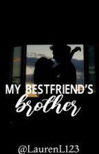 my bestfriend brother by LaurenL123