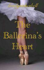 The Ballerina's Heart by lovelytinkerbell