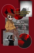 ASK THE CREEPYPASTAS {And maybe the Author :3} ON HOLD by LonelyWeaboo