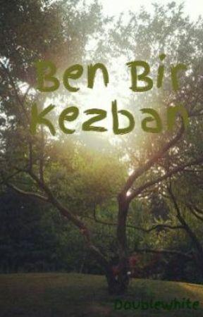 Ben Bir Kezban by DoubleWhite