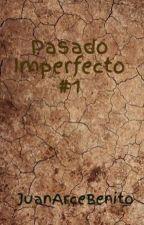 Pasado Imperfecto #1 by JuanArceBenito
