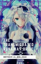 The Transmigrated Runaway Bride by Lil_Miss_Chiaki
