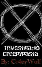 Investigação Creepypasta by Cr4zyWolfy