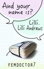 And your name is? Lilli...Lilli Andrews.  (Supernatural Fanfic) by FemDoctor7