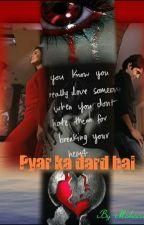 Pyar Ka Dard Hai by maaham123