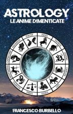 Astrology: Le anime dimenticate by Frasriel