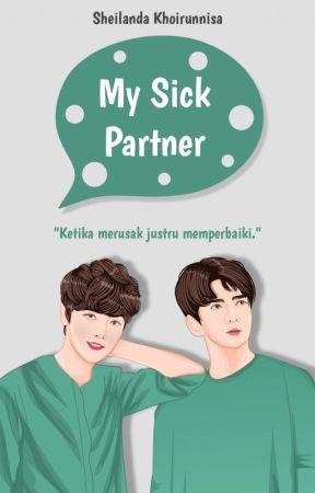 My Sick Partner by SheilandaK
