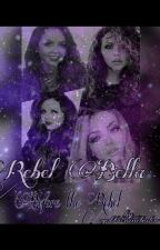 Rebel Bella Prequel: Before The Rebel(Completed) by undisputedchick