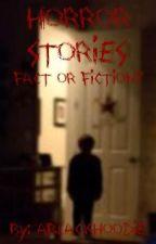 Horror Stories by ABlackHoodie
