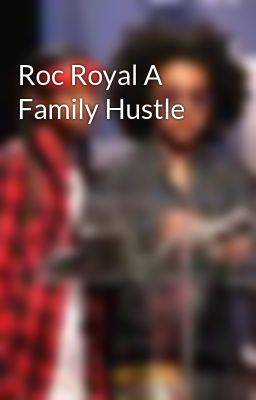 Roc Royal A Family Hustle