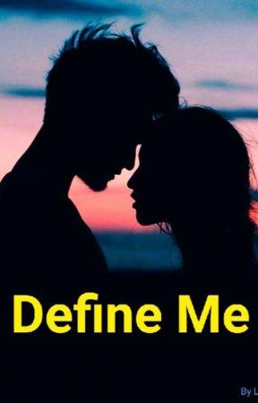 Define Me by DianaShadoWish