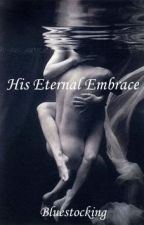 His Eternal Embrace by Popeofnope